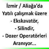 İzmir Aliağa'ya iş makinesı operatörleri aranıyor