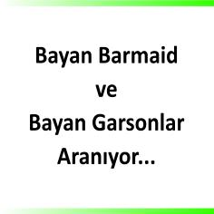 Bayan garson ve barmair aranıyor