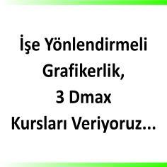 Grafikerlik ve 3 dmax kursları