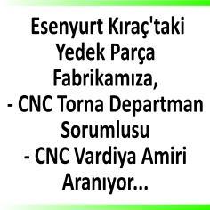 CNC torna sorumluları aranıyor